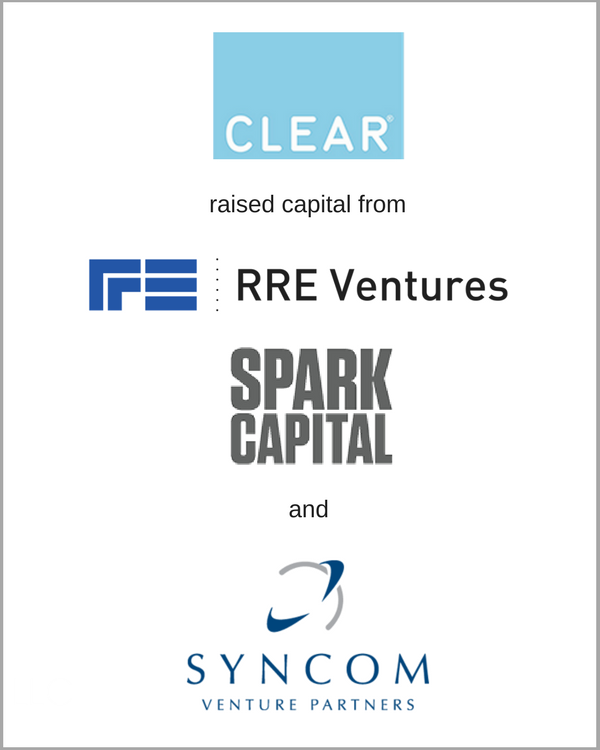 CLEAR raised capital from Spark Capital, RRE, & Syncom