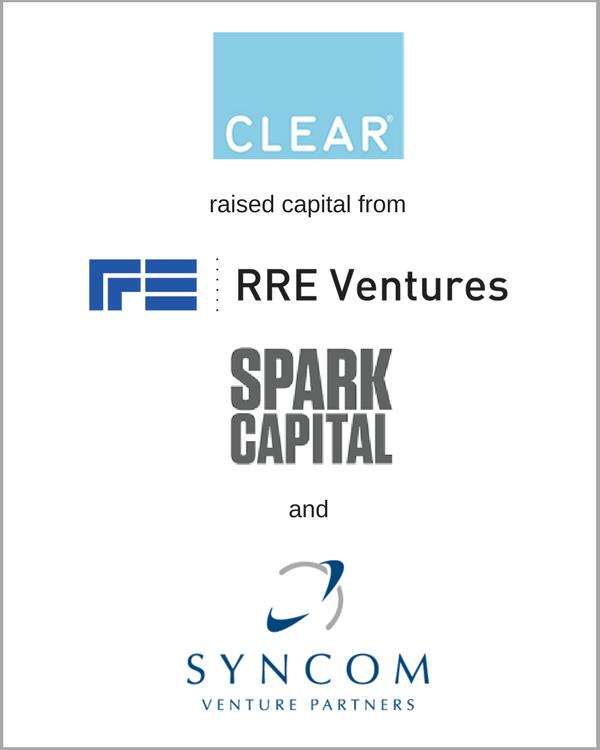 CLEAR raised capital from Spark Capital, RRE, & Syncom