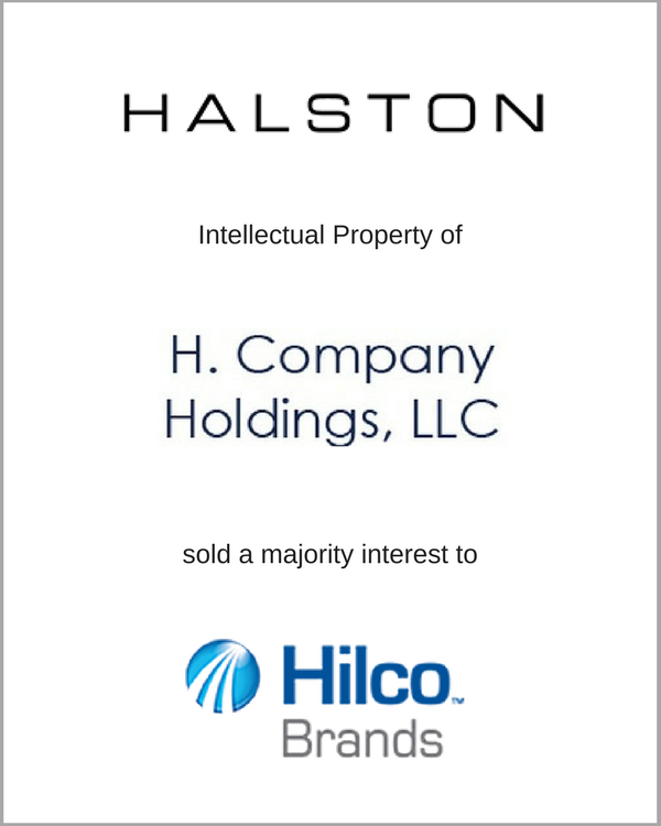 HALSTON, Intellectual Property of H. Company Holdings, LLC, sold a majority interest to Hilco Brands