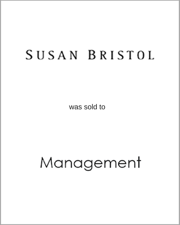 Susan Bristol was sold to Management