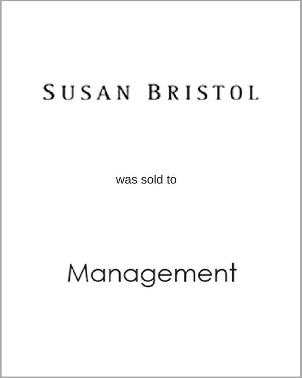 Susan Bristol was sold to Management