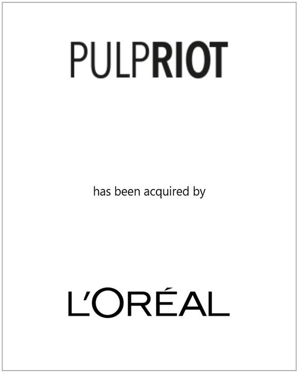 Pulp Riot was acquired by L'Oreal